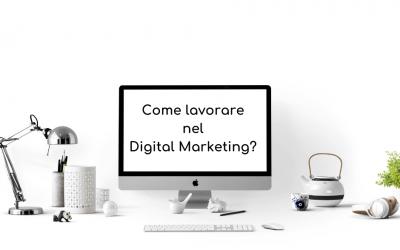 Lavorare nel Digital Marketing: quali competenze occorrono?